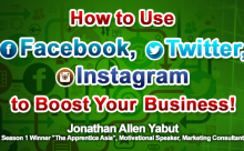 How to Use Facebook, Twitter, Instagram to Boost Your Business! Introductory Social Media for Entrepreneurs, Sales Executives and Brand Managers