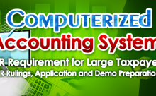 Computerized Accounting System: BIR Requirement for Large Taxpayers (BIR Rulings, Application and Demo Preparations)