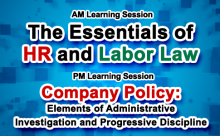 The Essentials of HR and Labor Law / Company Policy: Elements of Administrative Investigation and Progressive Discipline