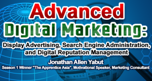 3rd Advanced Digital Marketing: Display Advertising, Search Engine Administration, and Digital Reputation Management