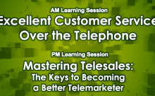 Excellent Customer Service Over the Telephone / Mastering Telesales: The Keys to Becoming a Better Telemarketer