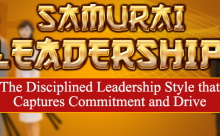 Samurai Leadership: The Disciplined Leadership Style that Captures Commitment and Drive