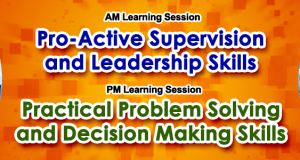 Pro-Active Supervision and Leadership Skills / Practical Problem Solving and Decision Making Skills